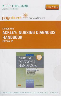 Nursing Diagnosis Handbook - Pageburst E-Book on Vitalsource (Retail Access Card): An Evidence-Based Guide to Planning Care - Ackley, Betty J, and Ladwig, Gail B