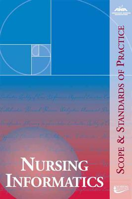 Nursing Informatics: Scope & Standards of Practice - Ana