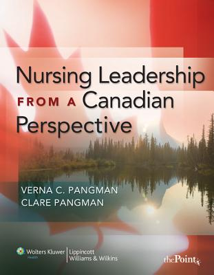 Nursing Leadership from a Canadian Perspective - Pangman Pangman
