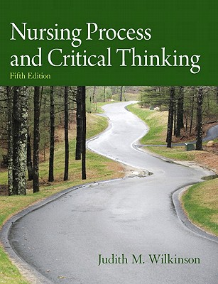Nursing Process and Critical Thinking - Wilkinson, Judith M, PhD, CNS, Aprn