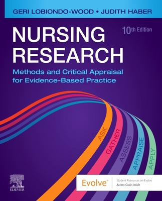 Nursing Research: Methods and Critical Appraisal for Evidence-Based Practice - Lobiondo-Wood, Geri, PhD, RN, Faan, and Haber, Judith, PhD, RN, Faan