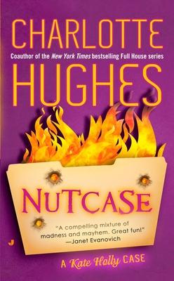 Nutcase: A Kate Holly Case - Hughes, Charlotte