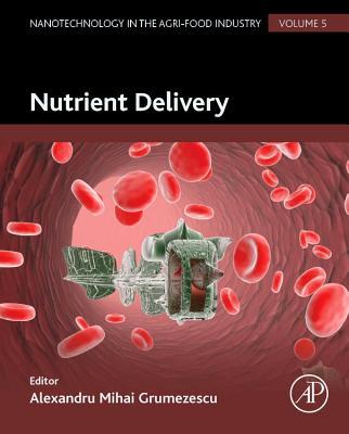 Nutrient Delivery - Grumezescu, Alexandru (Editor)