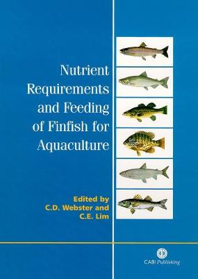 Nutrient Requirements and Feeding of Finfish for Aquaculture - Webster, Carl D, PH.D.