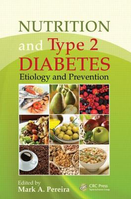 Nutrition and Type 2 Diabetes: Etiology and Prevention - Pereira, Mark A (Editor)