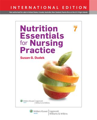 Nutrition Essentials for Nursing Practice - Dudek, Susan G.
