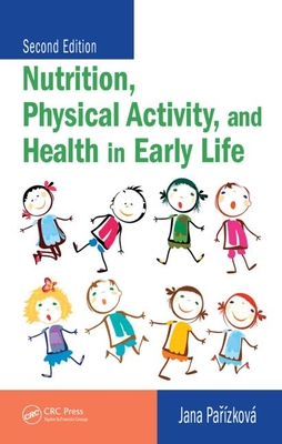 Nutrition, Physical Activity, and Health in Early Life - Parizkova, Jana, M.D.