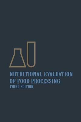 Nutritional Evaluation of Food Processing - Karmas, Endel