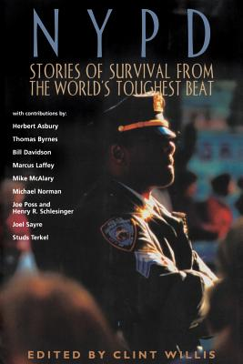 NYPD: Stories of Survival from the World's Toughest Beat - Willis, Clint (Editor)