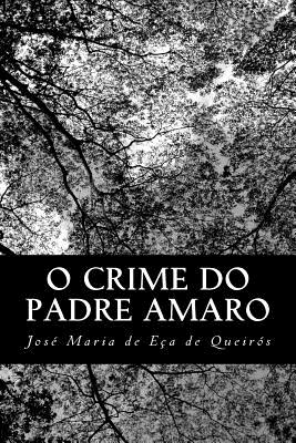 O Crime Do Padre Amaro - Eca De Queiros, Jose Maria De