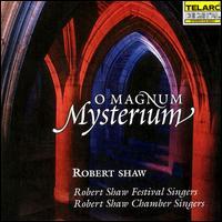 O Magnum Mysterium - Christopher Cock (tenor); Robert Shaw Chamber Singers (choir, chorus); Robert Shaw Festival Singers (choir, chorus)