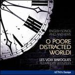 O Poore Distracted World!: English Songs & Anthems