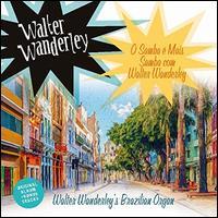 O Samba É Mais Samba com Walter Wanderley - Walter Wanderley