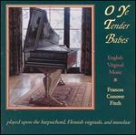O Ye Tender Babes: English Virginal Music
