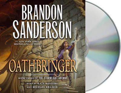Oathbringer: Book Three of the Stormlight Archive - Sanderson, Brandon, and Kramer, Michael (Read by), and Reading, Kate (Read by)