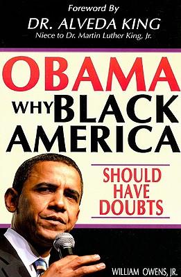 Obama: Why Black America Should Have Doubts - Owens, William, Jr.