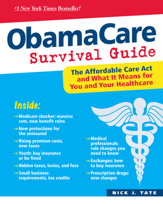 ObamaCare Survival Guide: The Affordable Care Act and What It Means to You and Your Healthcare - Tate, Nick, and Tate, Nicholas