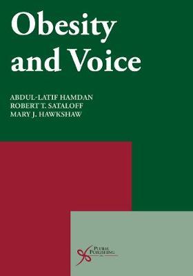 Obesity and Voice - Hamdan, Abdul-Latif, and Sataloff, Robert T., and Hawkshaw, Mary J.