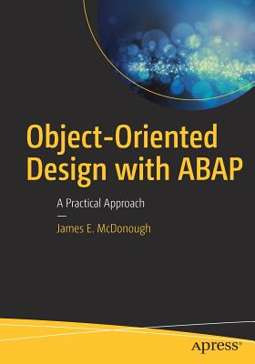 Object-Oriented Design with ABAP: A Practical Approach - McDonough, James E