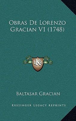 Obras de Lorenzo Gracian V1 (1748) - Gracian, Baltasar