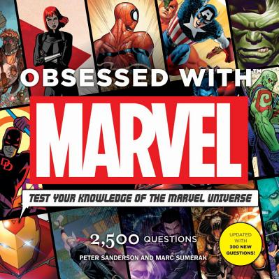 Obsessed with Marvel: Test Your Knowledge of the Marvel Universe - Sanderson, Peter