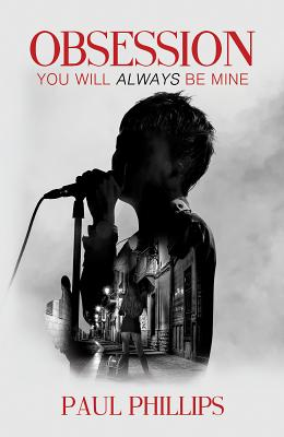 Obsession...: You Will Always Be Mine - Phillips, Paul