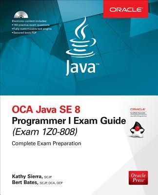 OCA Java SE 8 Programmer I Exam Guide (Exams 1Z0-808) - Sierra, Kathy, and Bates, Bert