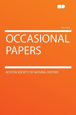 Occasional Papers Volume 6 - History, Boston Society of Natural