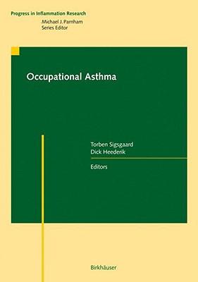 Occupational Asthma - Sigsgaard, Torben (Editor), and Heederik, Dick (Editor)