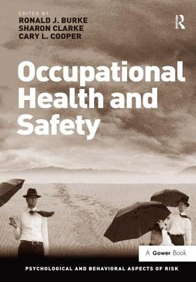 Occupational Health and Safety - Clarke, Sharon, and Cooper, Cary L., CBE (Series edited by), and Burke, Ronald J., Professor (Series edited by)