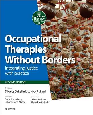 Occupational Therapies Without Borders: Integrating Justice with Practice - Sakellariou, Dikaios, and Pollard, Nick, Msc