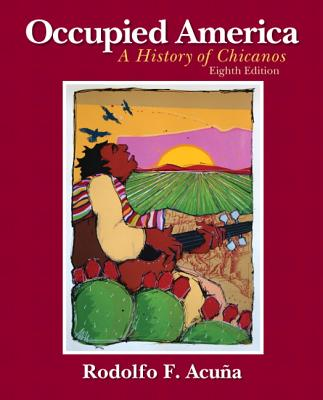Occupied America: A History of Chicanos - Acuna, Rodolfo F., PhD