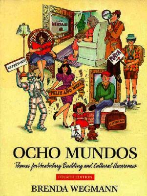 Ocho Mundos: Themes for Vocabulary Building and Cultural Awareness - Wegmann, Brenda