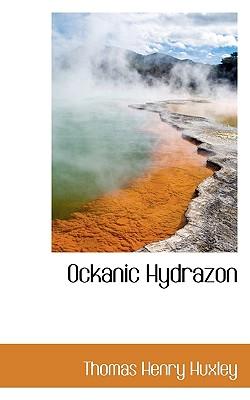 Ockanic Hydrazon - Huxley, Thomas Henry