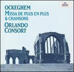Ockeghem: Missa de Plus en plus & Chansons
