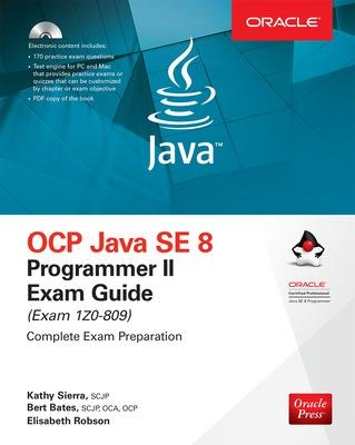 Ocp Java Se 8 Programmer II Exam Guide (Exam 1z0-809) - Sierra, Kathy, and Bates, Bert, and Robson, Elisabeth