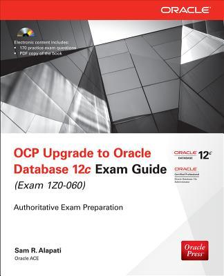 OCP Upgrade to Oracle Database 12c Exam Guide (Exam 1Z0-060) - Alapati, Sam
