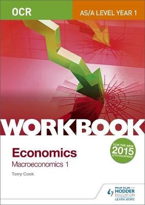 OCR A-Level/AS Economics Workbook: Macroeconomics 1 - Cook, Terry
