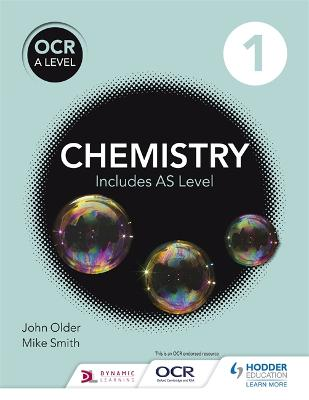 OCR A level Chemistry Student Book 1 - Smith, Mike, and Older, John