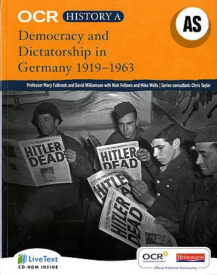 OCR A Level History A: Democracy and Dictatorship in Germany, 1919-1963 - Fulbrook, Mary, and Williamson, David G., and Fellows, Nick