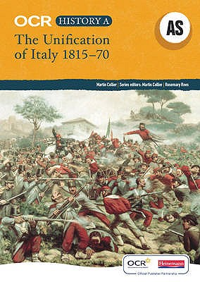 OCR A Level History A: The Unification of Italy 1815-70 - Collier, Martin