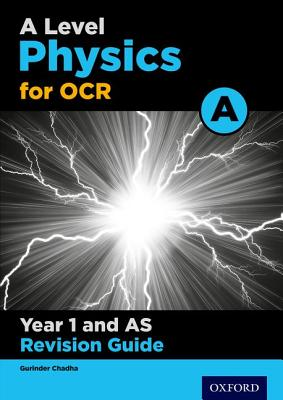 OCR A Level Physics A Year 1 Revision Guide - Chadha, Gurinder