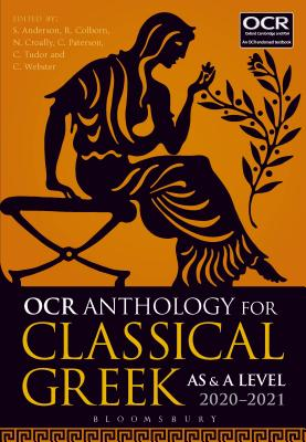 OCR Anthology for Classical Greek AS and A Level: 2019-21 - Anderson, Stephen (Editor), and Webster, Claire (Editor), and Colborn, Rob (Editor)