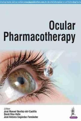 Ocular Pharmacotherapy - Benitez Del Castillo, Jose M, and Diaz-Valle, David, and Gegundez-Fernandez, Jose Antonio