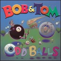 Odd Balls - Bob & Tom