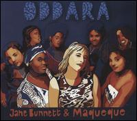 Oddara - Jane Bunnett/Maqueque