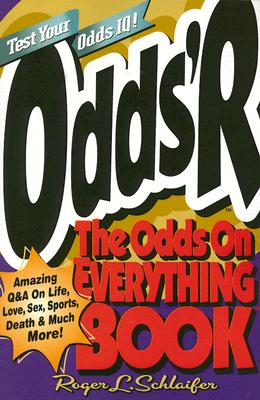 Odds 'r: The Odds on Everything Book - Schlaifer, Roger