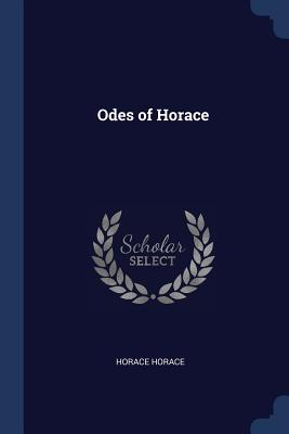 Odes of Horace - Horace, Horace