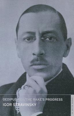 Oedipus Rex/The Rake's Progress - Stravinsky, Igor, and Nicholas, John (Editor)