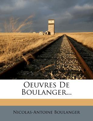 Oeuvres de Boulanger... - Boulanger, Nicolas-Antoine